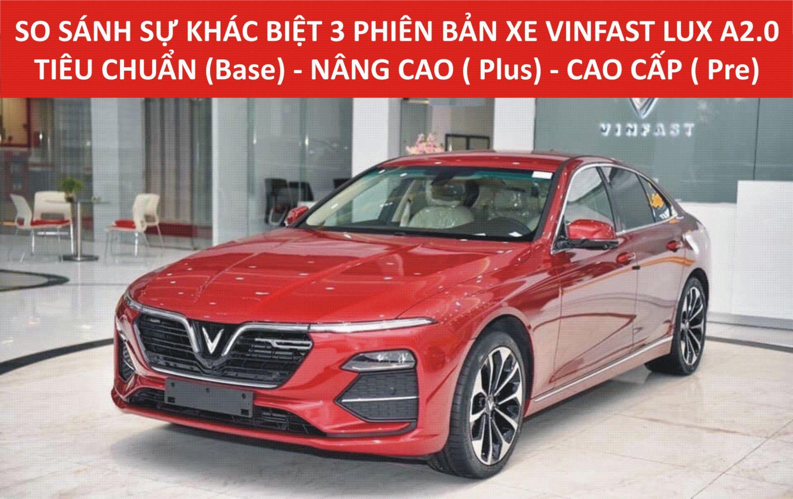 so sanh ba phien ban xe vinfast lux a2.0